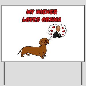 My Wiener Loves Obama Yard Sign