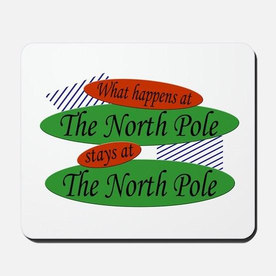 Happens Stays North Pole Mousepad