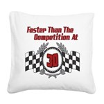 FasterAt30.png Square Canvas Pillow