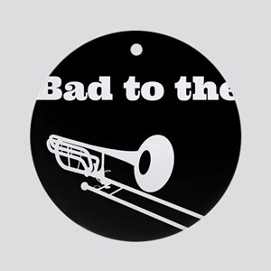 Bad to the Trombone Ornament (Round)