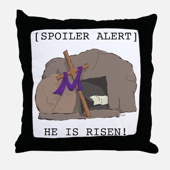 Spoiler Alert: He Is Risen! Throw Pillow