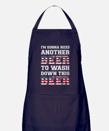 Im Gonna Need Another Beer To Wash Do Apron (dark)