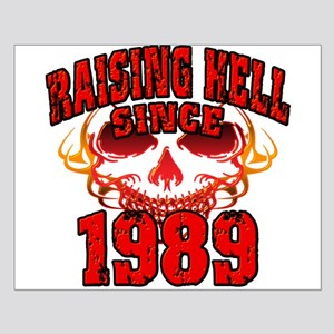 Raising Hell since 1989 Small Poster