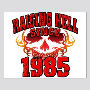 Raising Hell since 1985 Small Poster