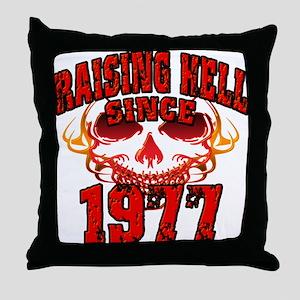 Raising Hell since 1977 Throw Pillow