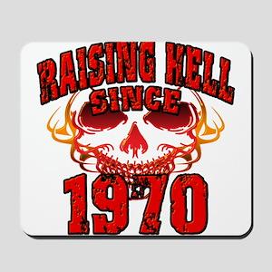 Raising Hell Since 1970 Mousepad