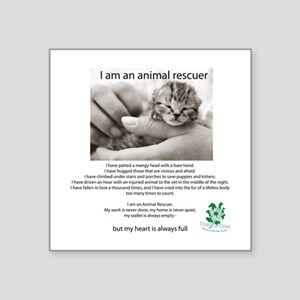 "I am an Animal Rescuer Square Sticker 3"" x 3"""