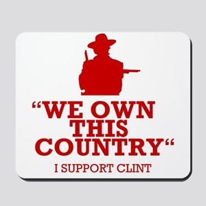We Own This County - Clint Eastwood Mousepad