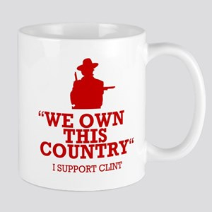We Own This County - Clint Eastwood Mug