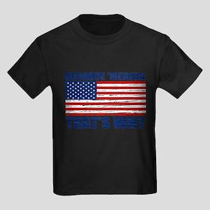 BECAUSE MERICA THATS WHY Kids Dark T-Shirt
