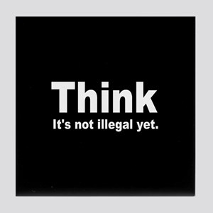 THINK ITS NOT ILLEGAL YET DARK BUTTON Tile Coa