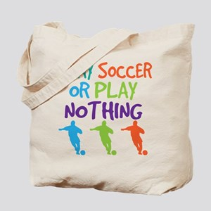 Play Soccer Sports Quote Tote Bag