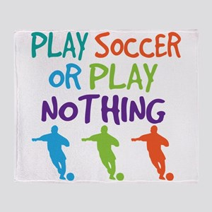 Play Soccer Sports Quote Throw Blanket