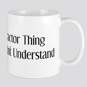 It's A Tractor Thing You Wouldn't Understand Mug
