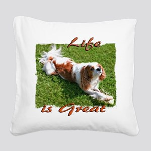 Cavalier Life is Great Square Canvas Pillow