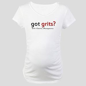 got grits Maternity T-Shirt