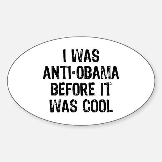 I was Anti-Obama Sticker (Oval)