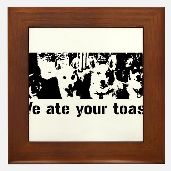We (the corgis) ate your toast Framed Tile