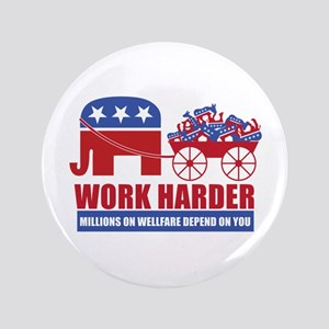 """Work Harder 3.5"""" Button"""