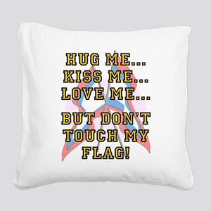 Don't Touch My Flag Square Canvas Pillow