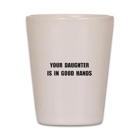 Daughter Good Hands Shot Glass