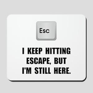 Hitting Escape Key Mousepad