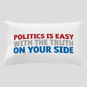 Politics is Easy Pillow Case