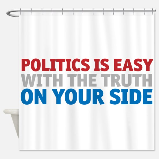 Politics is Easy Shower Curtain