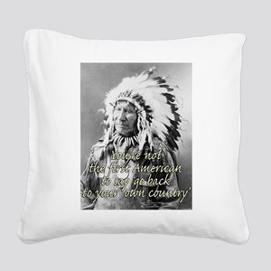 'go back to your own country' Square Canvas Pillow