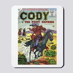 Cody of the Pony Express #8 Mousepad