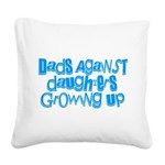 Dads Against Daughters Growing Up Square Canvas Pi