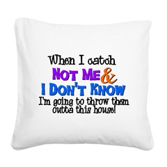 Not Me & I Don't Know Square Canvas Pillow