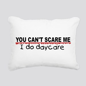 You Can't Scare Me...Daycare Rectangular Canvas Pi