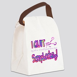I Quit Scrapbooking Canvas Lunch Bag