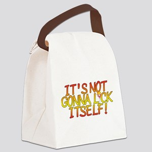 It's Not Gonna Lick Itself Canvas Lunch Bag
