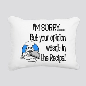 Your Opinion Wasn't In Rectangular Canvas Pillow