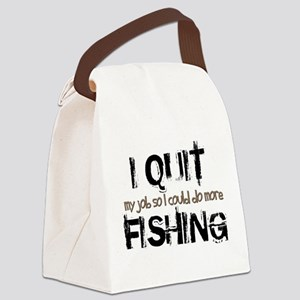 I Quit Fishing Canvas Lunch Bag