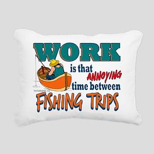 Work vs Fishing Trips Rectangular Canvas Pillow