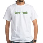 Grow Teeth White T-Shirt