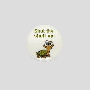 Shut the Shell up. Mini Button
