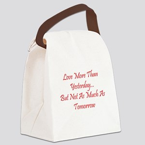 Love More Than Yesterday Canvas Lunch Bag