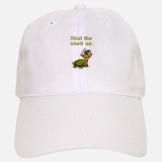 Shut the Shell up. Baseball Baseball Cap