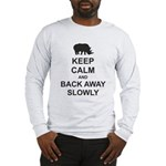 Keep Calm and Back Away Slowly Long Sleeve T-Shirt