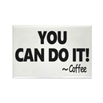 You Can Do It Coffee Magnets