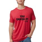 You Can Do It Coffee Mens Tri-blend T-Shirt
