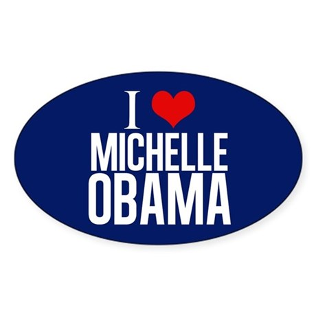 I Love Michelle Obama Sticker (Oval)