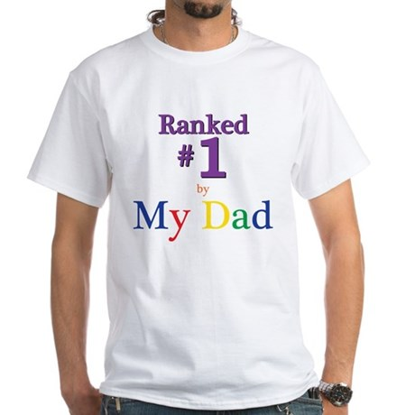 Ranked #1 by My Dad (SEO) White T-Shirt