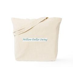 Million-Dollar Swing Tote Bag