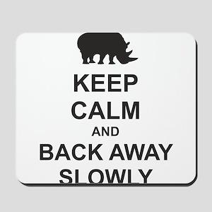 Keep Calm and Back Away Slowly Mousepad