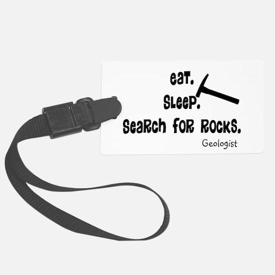 Geologist Eat Sleep Rocks.PNG Luggage Tag